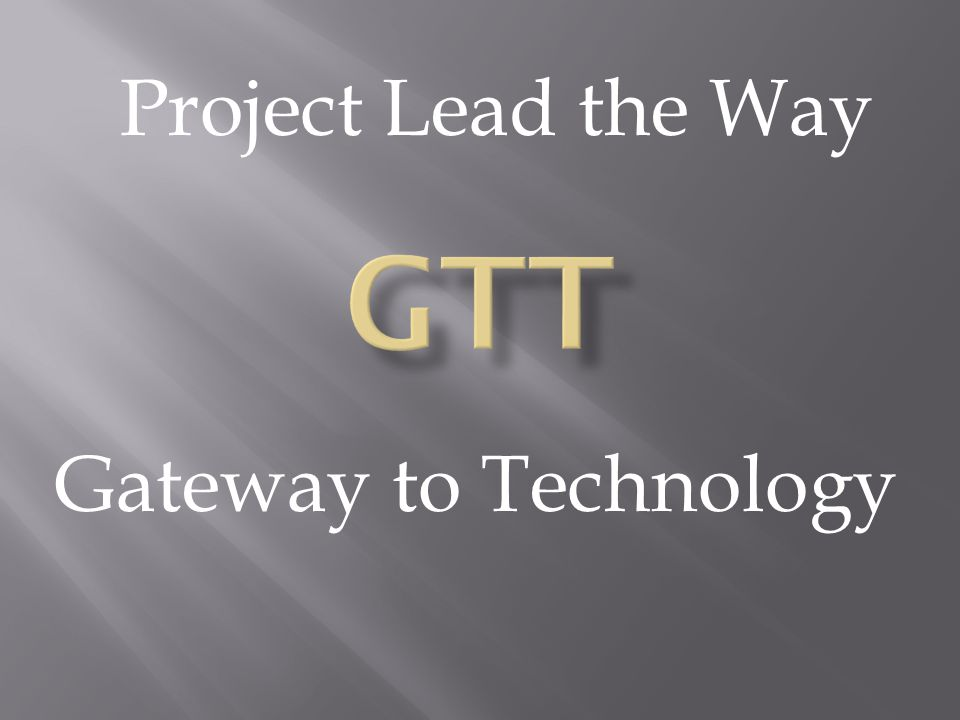 Project Lead the Way GTT Gateway to Technology
