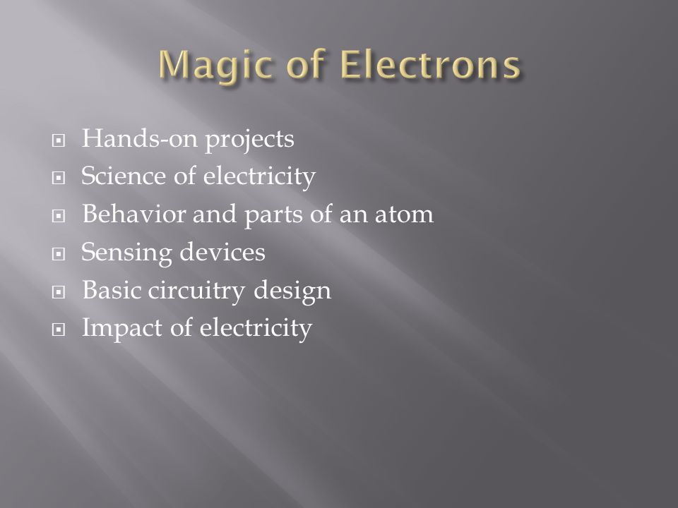 Magic of Electrons Hands-on projects Science of electricity