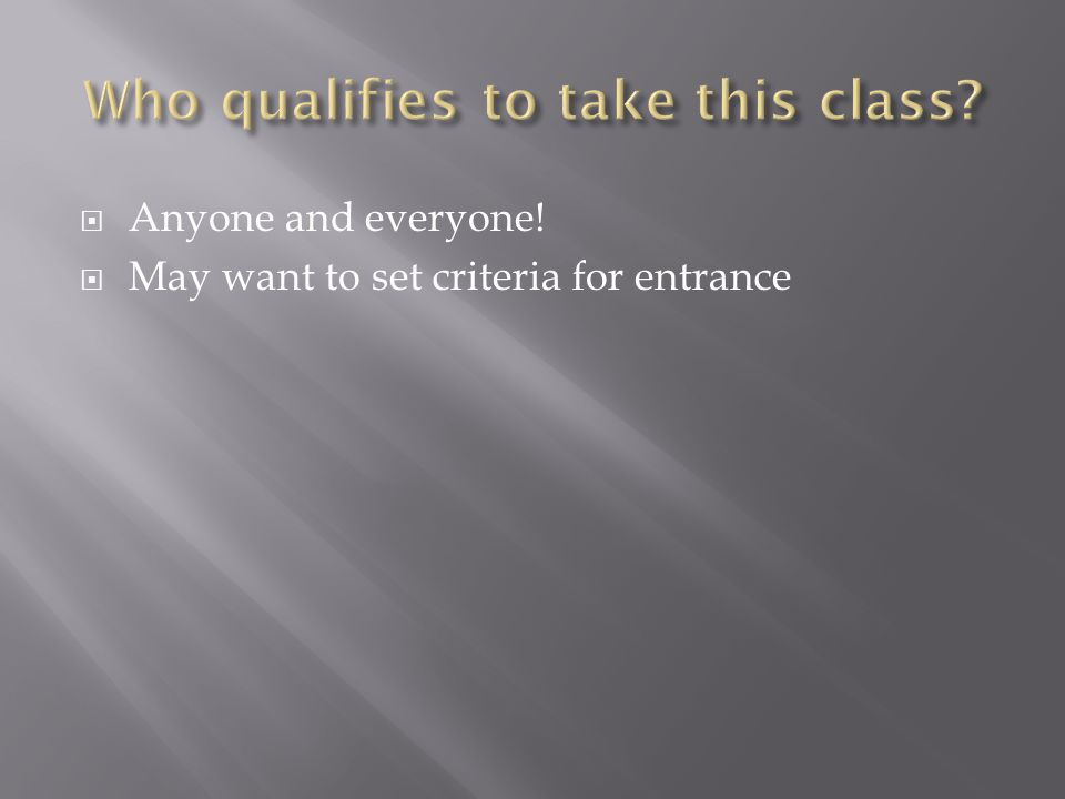 Who qualifies to take this class