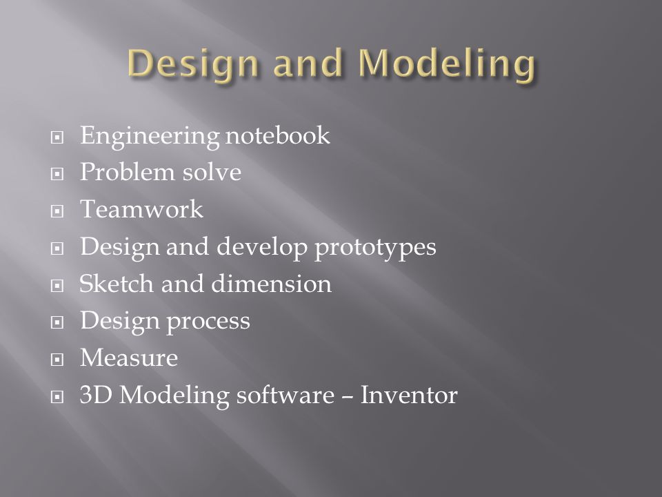 Design and Modeling Engineering notebook Problem solve Teamwork