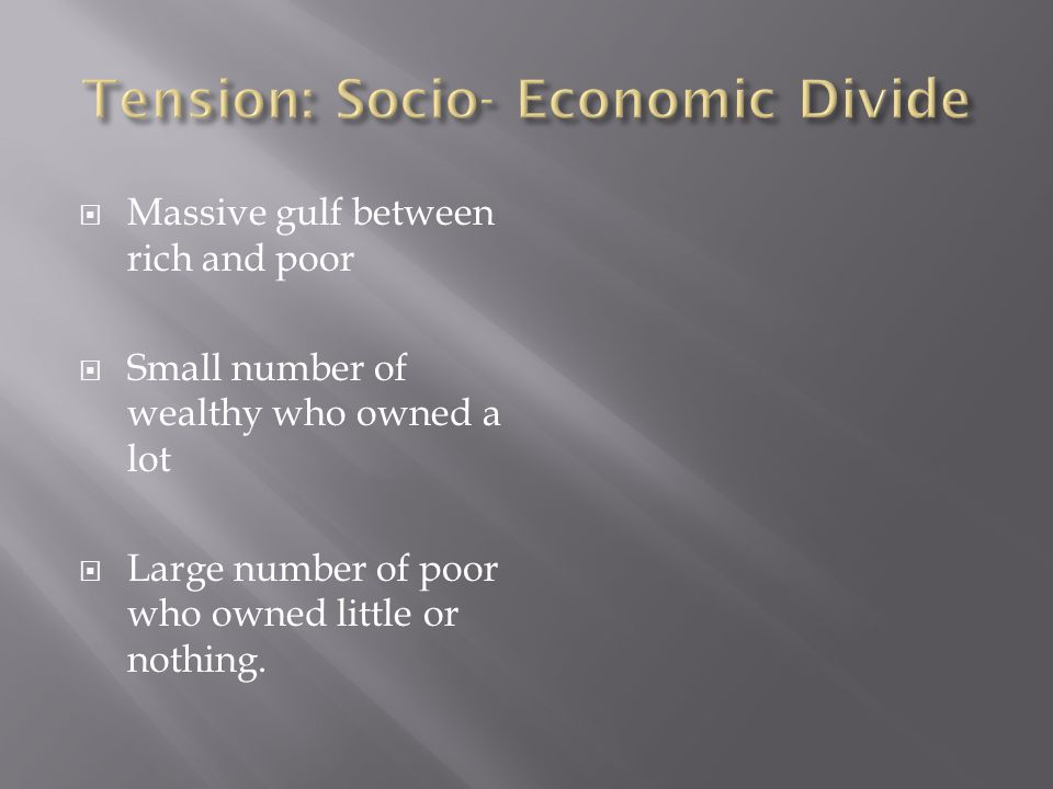 Tension: Socio- Economic Divide