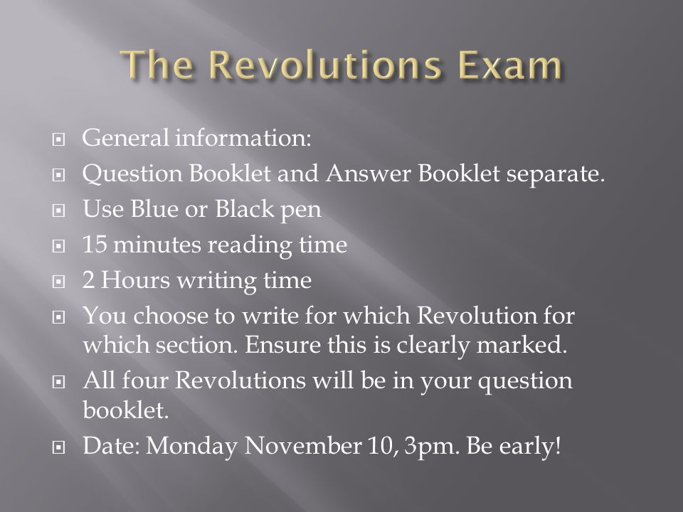 The Revolutions Exam General information: