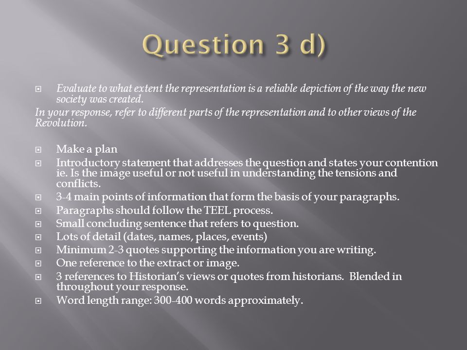 Question 3 d) Evaluate to what extent the representation is a reliable depiction of the way the new society was created.