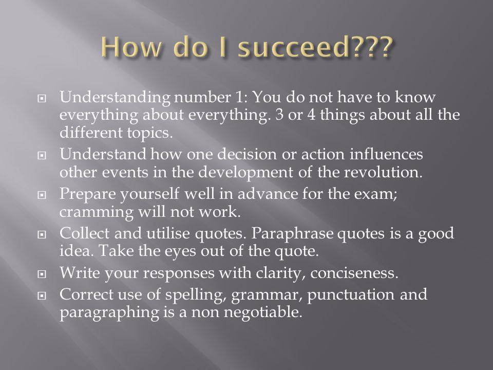 How do I succeed Understanding number 1: You do not have to know everything about everything. 3 or 4 things about all the different topics.