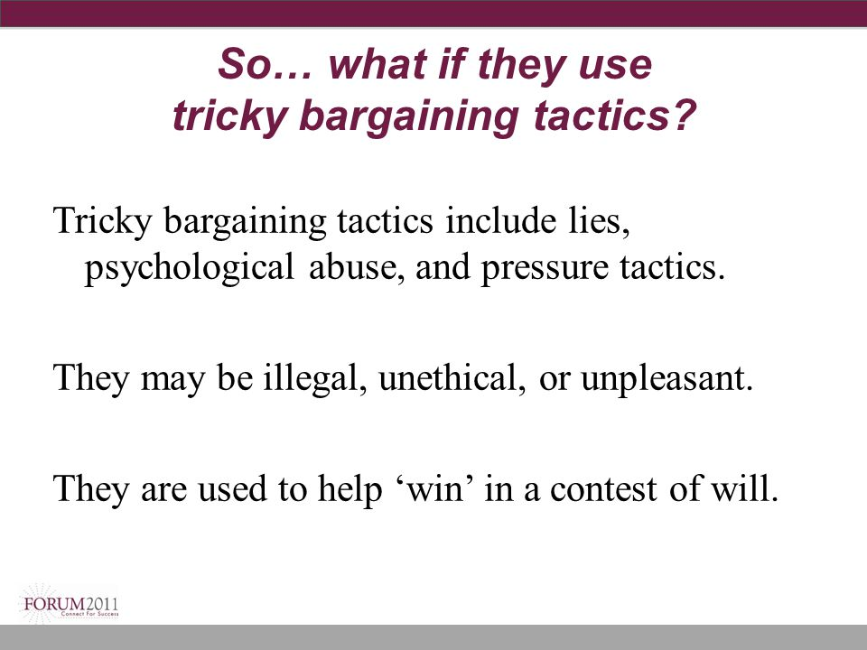 So… what if they use tricky bargaining tactics