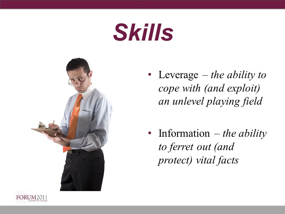 Skills Leverage – the ability to cope with (and exploit) an unlevel playing field.