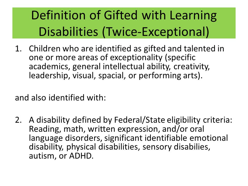 Definition of Gifted with Learning Disabilities (Twice-Exceptional)
