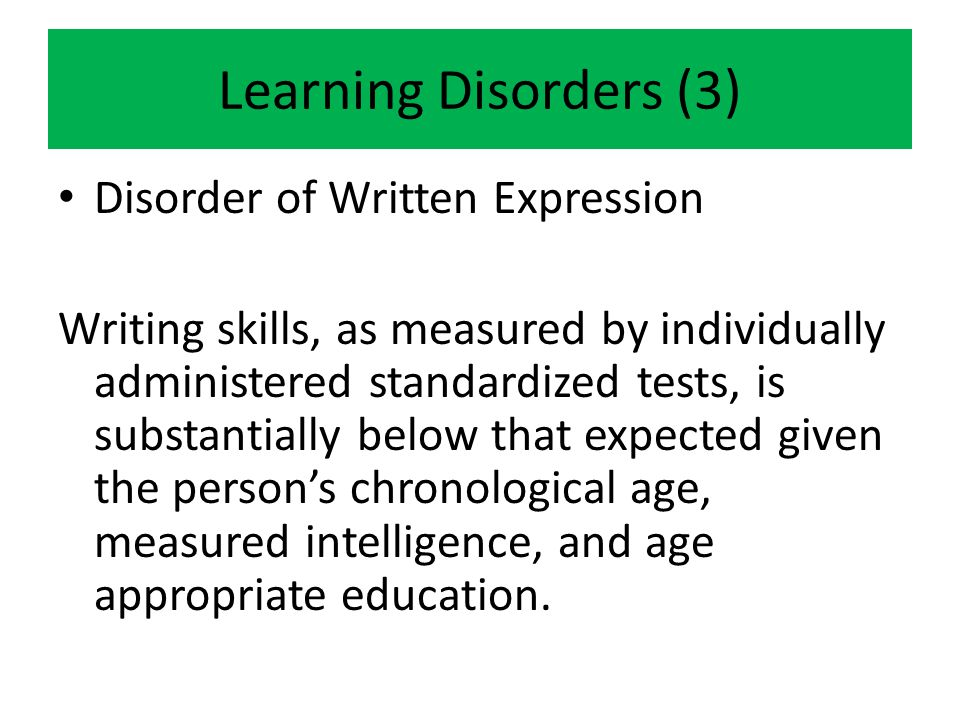 Learning Disorders (3) Disorder of Written Expression