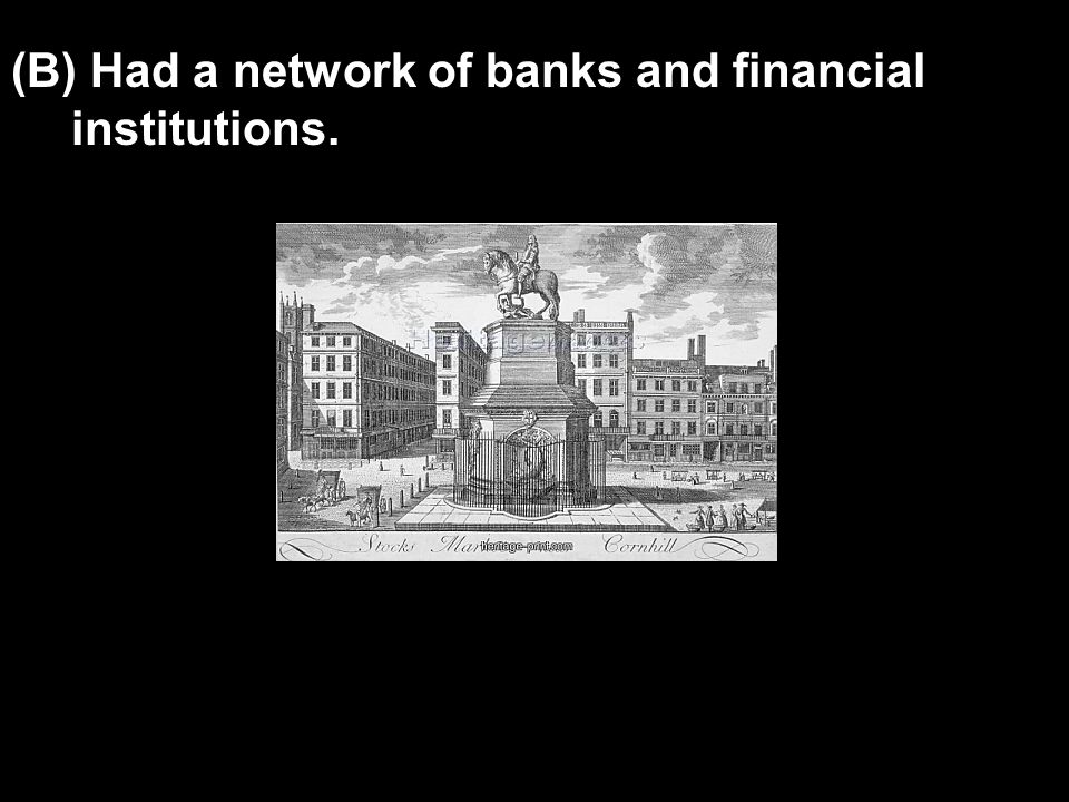 (B) Had a network of banks and financial institutions.
