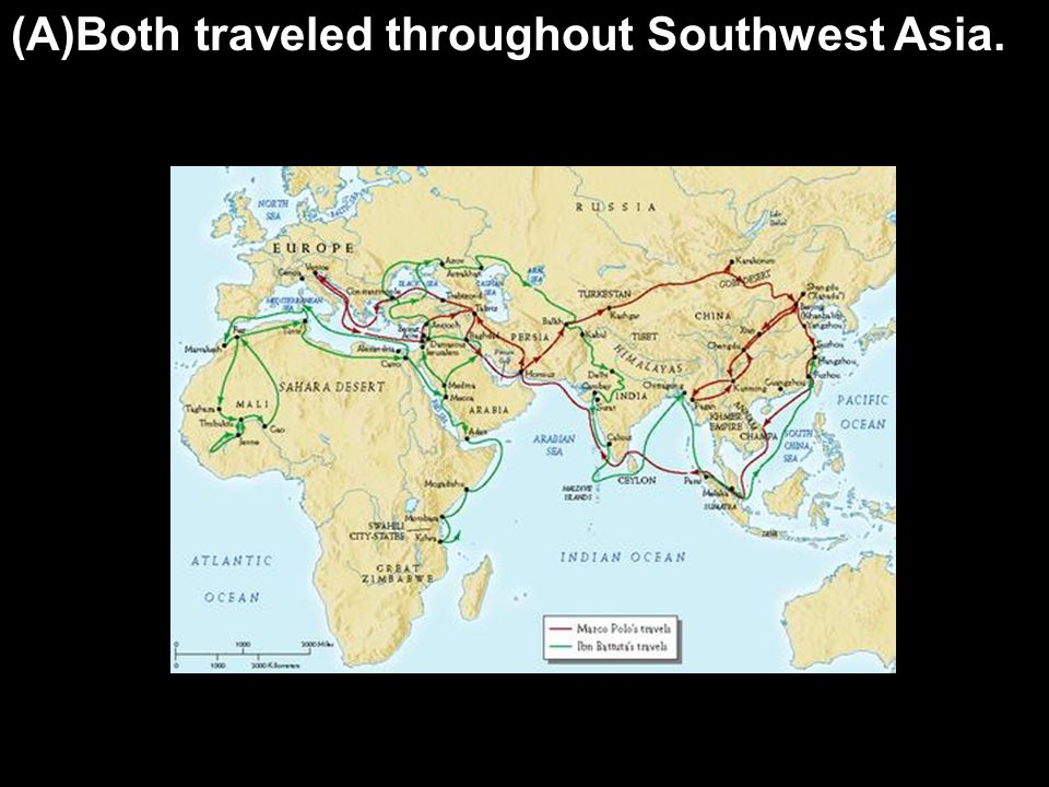 (A)Both traveled throughout Southwest Asia.