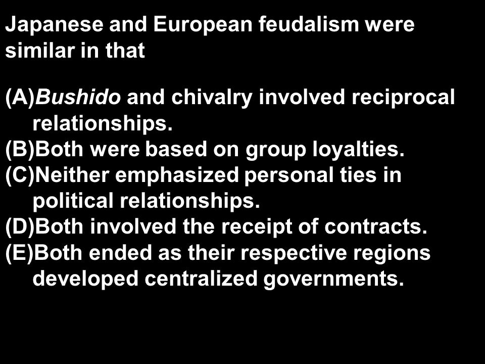 Japanese and European feudalism were similar in that