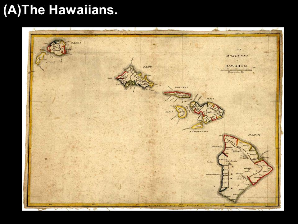 (A)The Hawaiians.