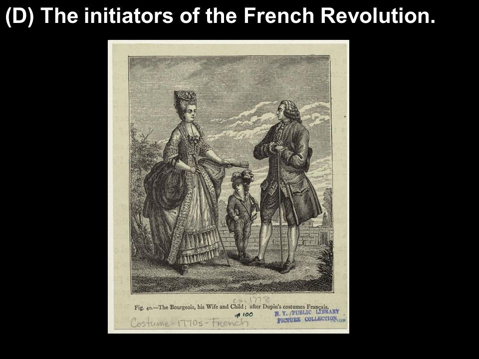 (D) The initiators of the French Revolution.