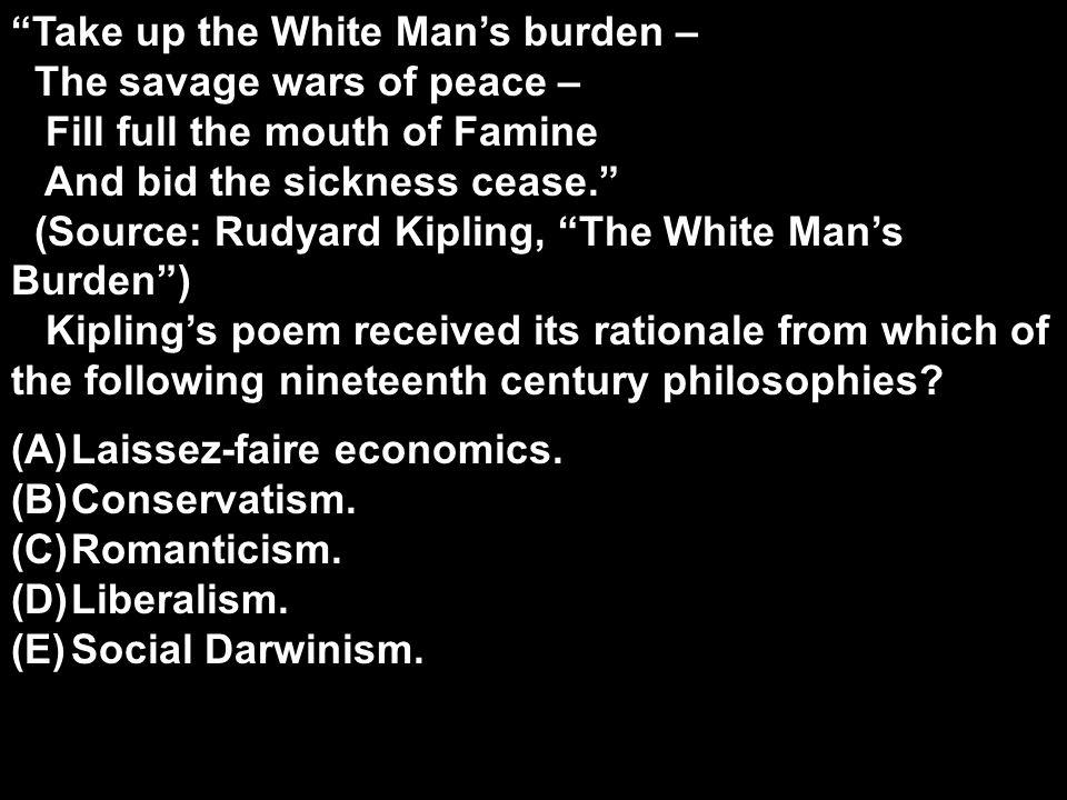 Take up the White Man's burden –