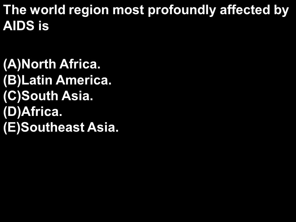 The world region most profoundly affected by AIDS is