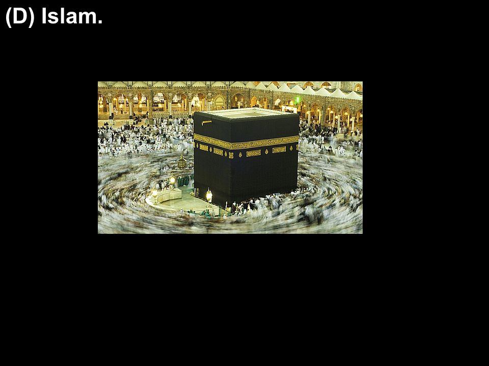 (D) Islam.