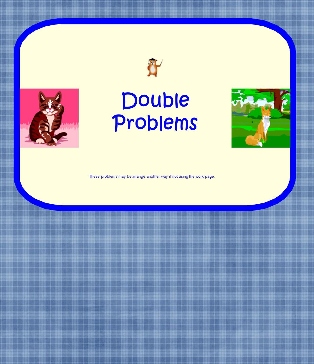 Double Problems These problems may be arrange another way if not using the work page.