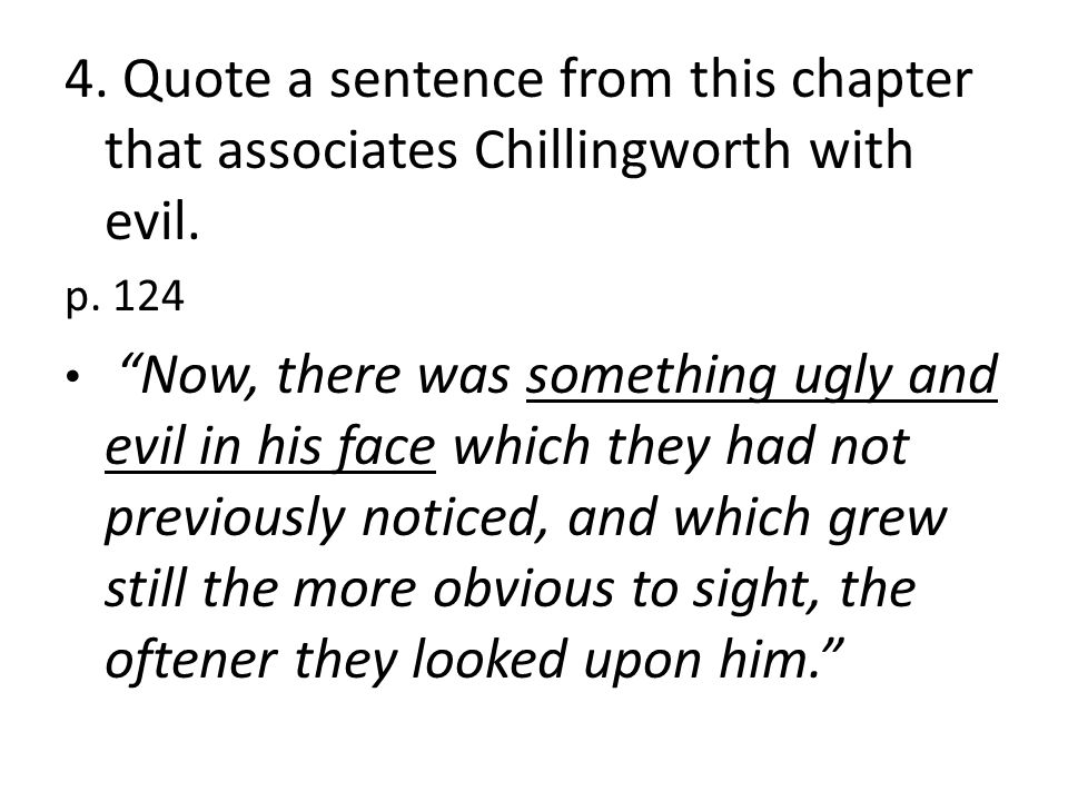 4. Quote a sentence from this chapter that associates Chillingworth with evil.