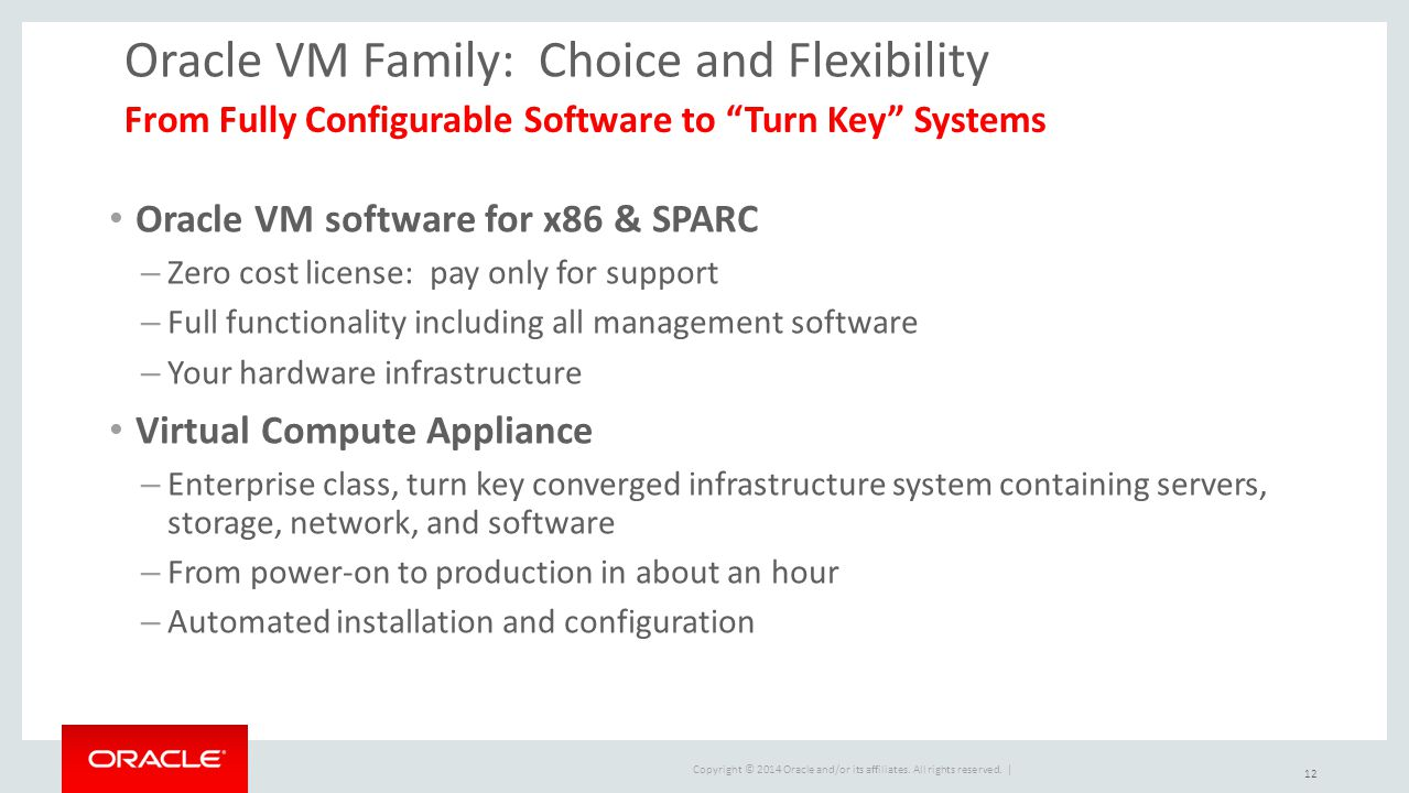 Oracle VM Family: Choice and Flexibility