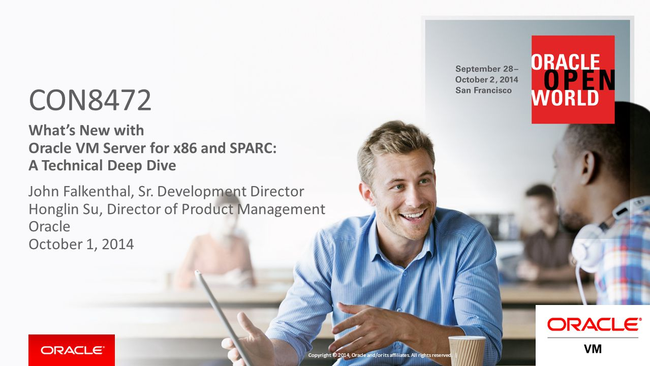 CON8472 What's New with Oracle VM Server for x86 and SPARC: