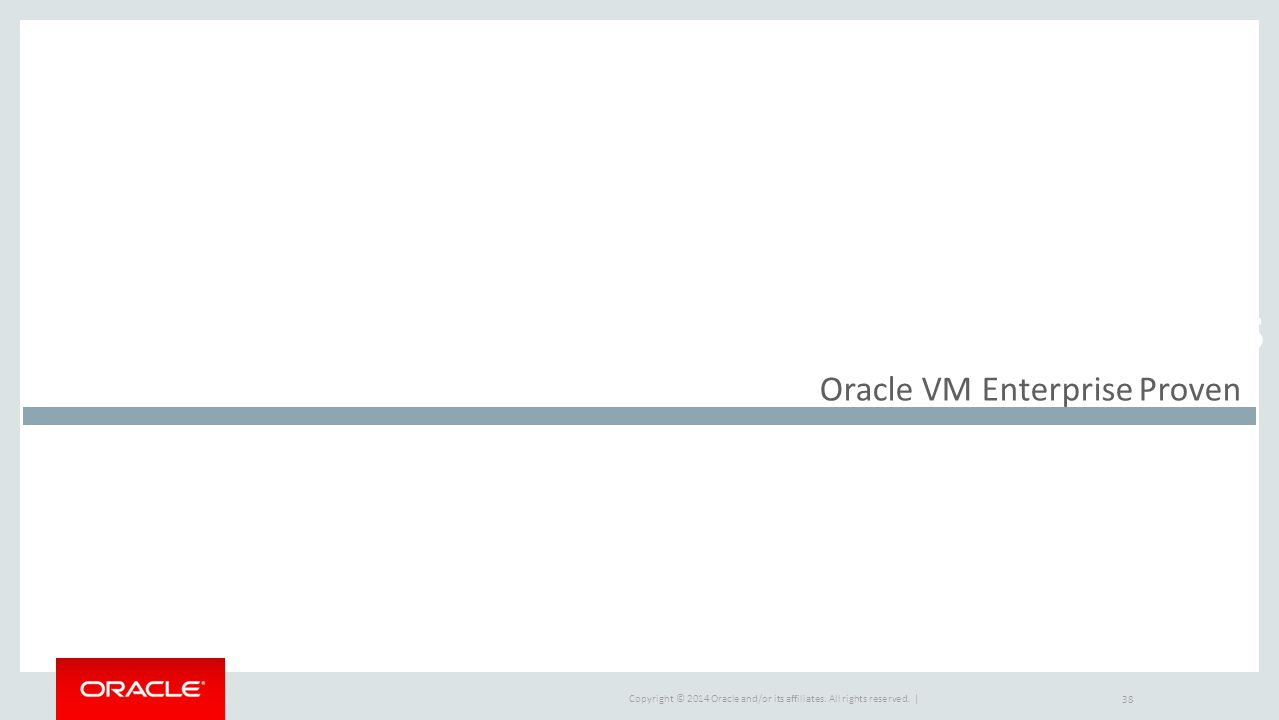 Market Drivers Oracle VM Enterprise Proven