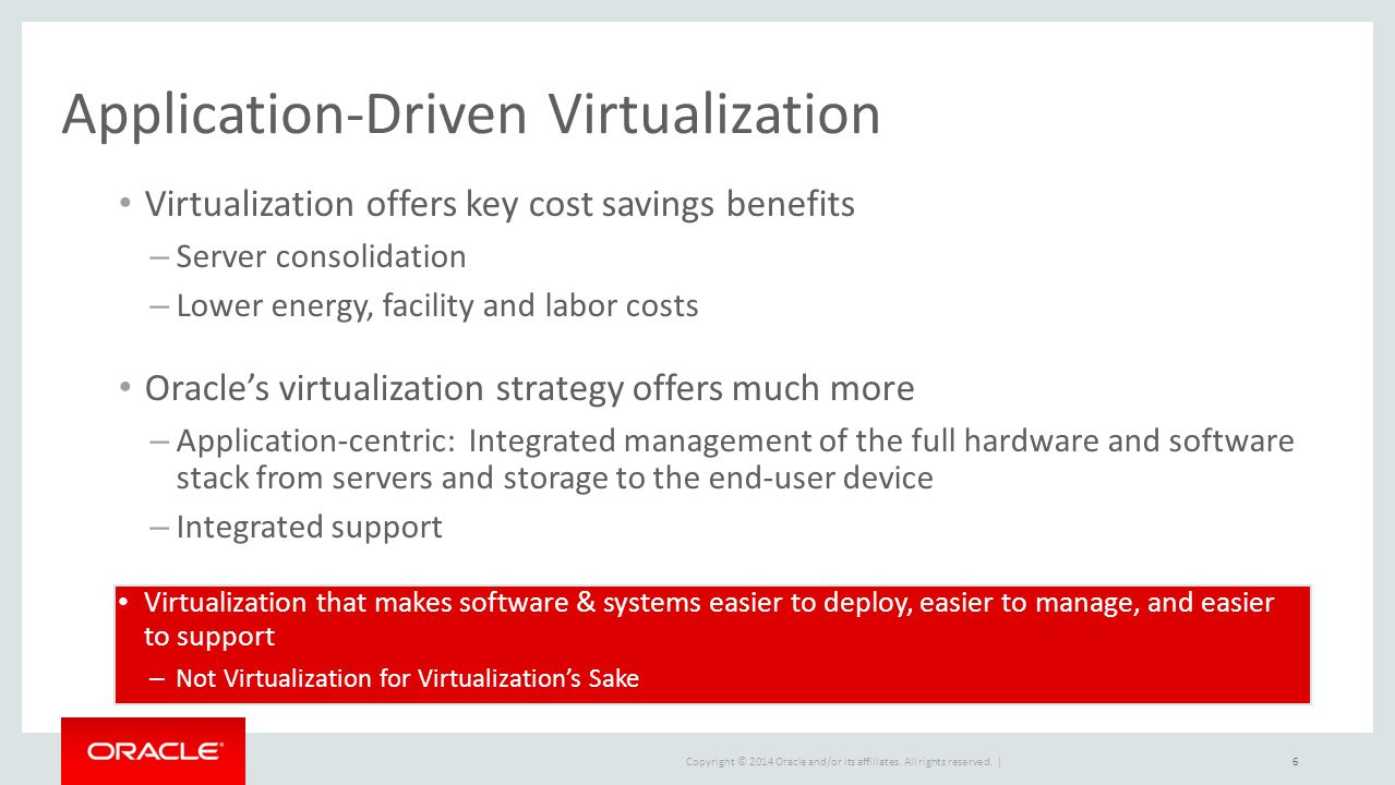 Application-Driven Virtualization