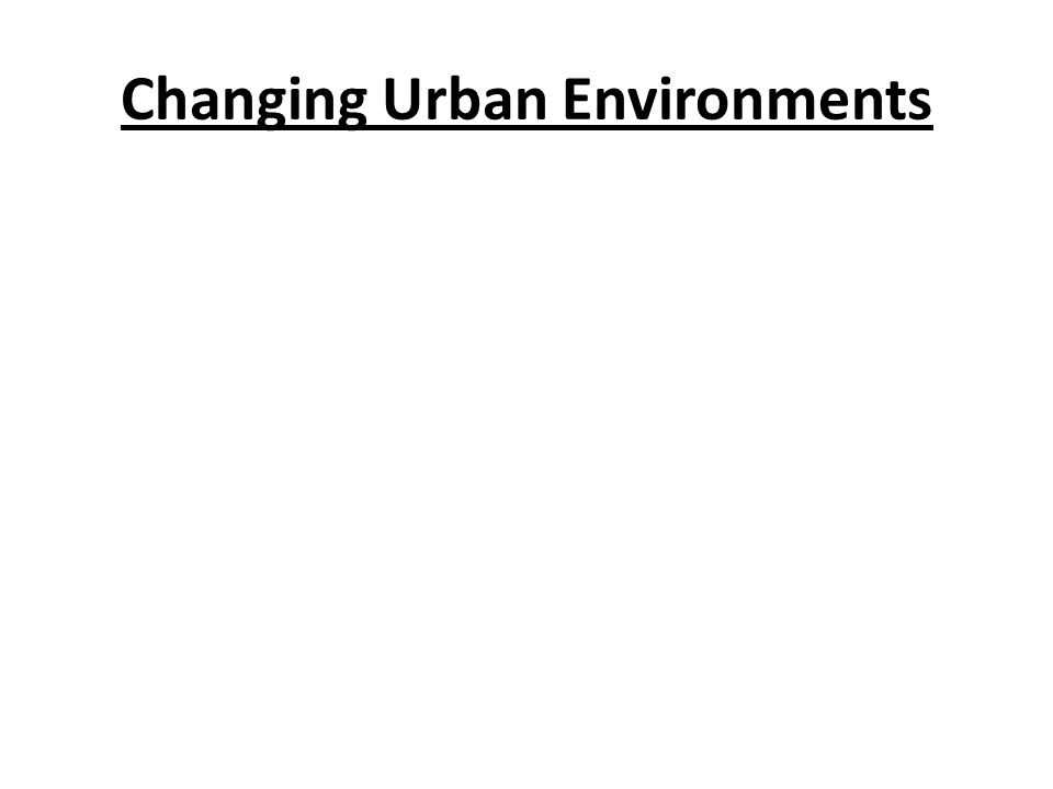 Changing Urban Environments