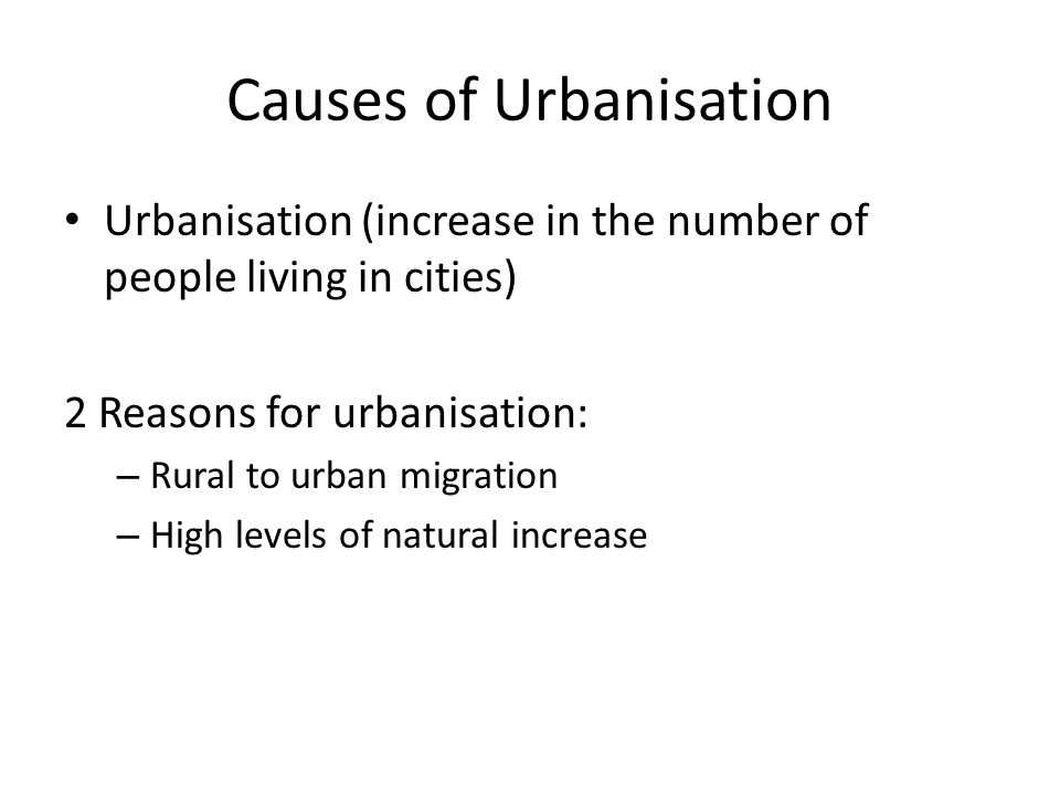 Causes of Urbanisation