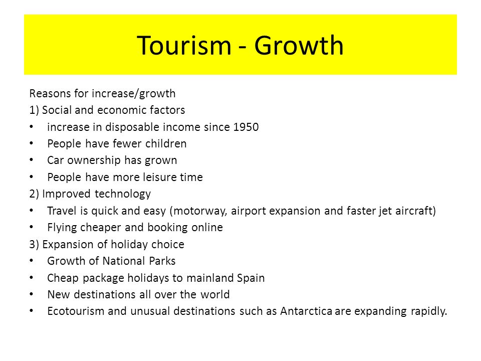 Tourism - Growth Reasons for increase/growth