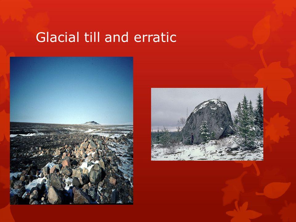 Glacial till and erratic