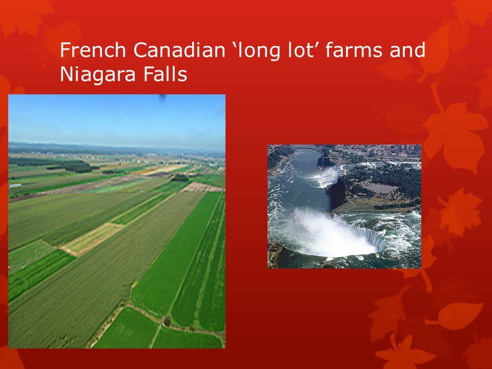 French Canadian 'long lot' farms and Niagara Falls
