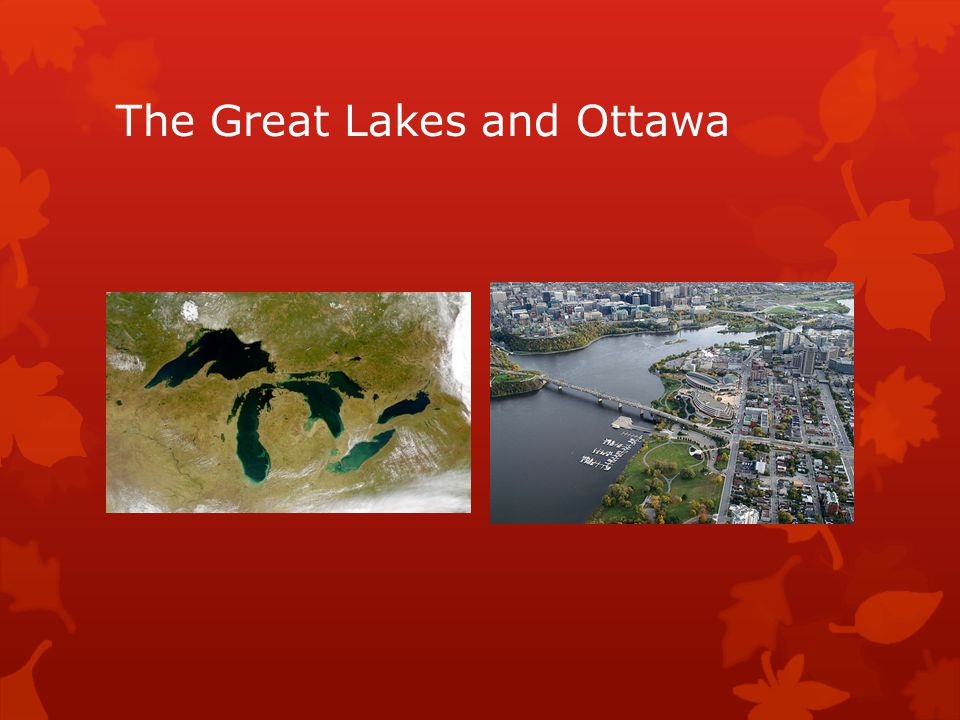 The Great Lakes and Ottawa