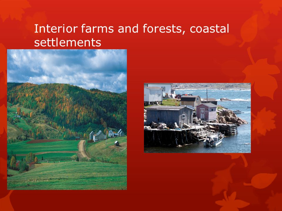 Interior farms and forests, coastal settlements