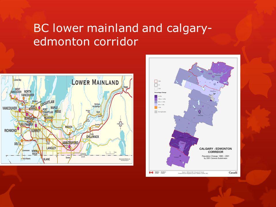 BC lower mainland and calgary-edmonton corridor