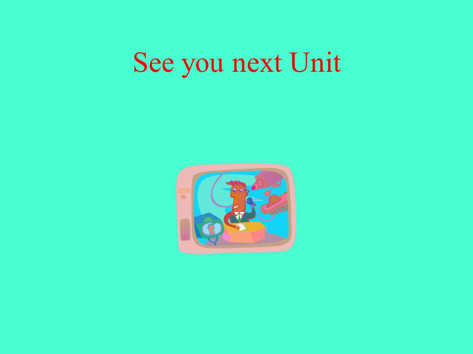 See you next Unit