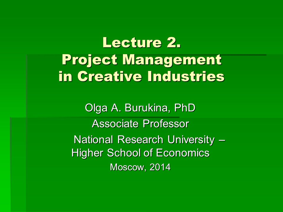 Lecture 2. Project Management in Creative Industries