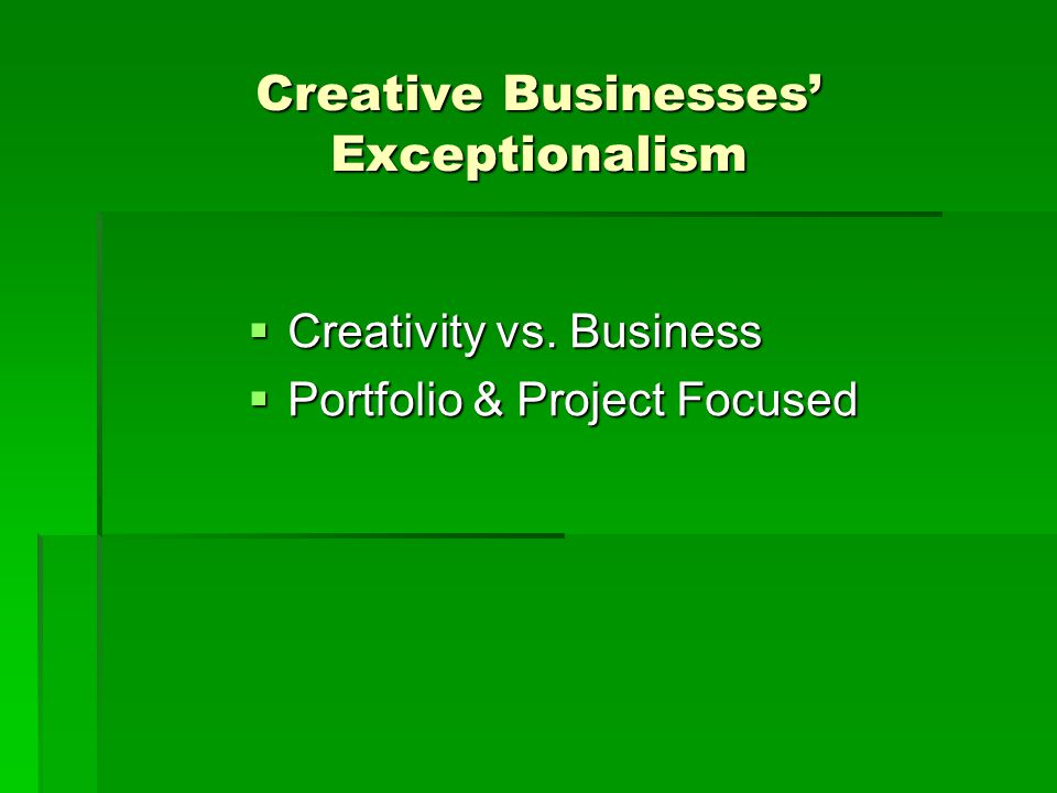 Creative Businesses' Exceptionalism