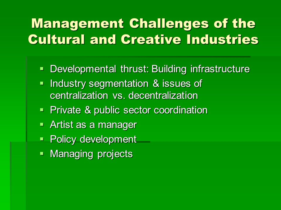 Management Challenges of the Cultural and Creative Industries