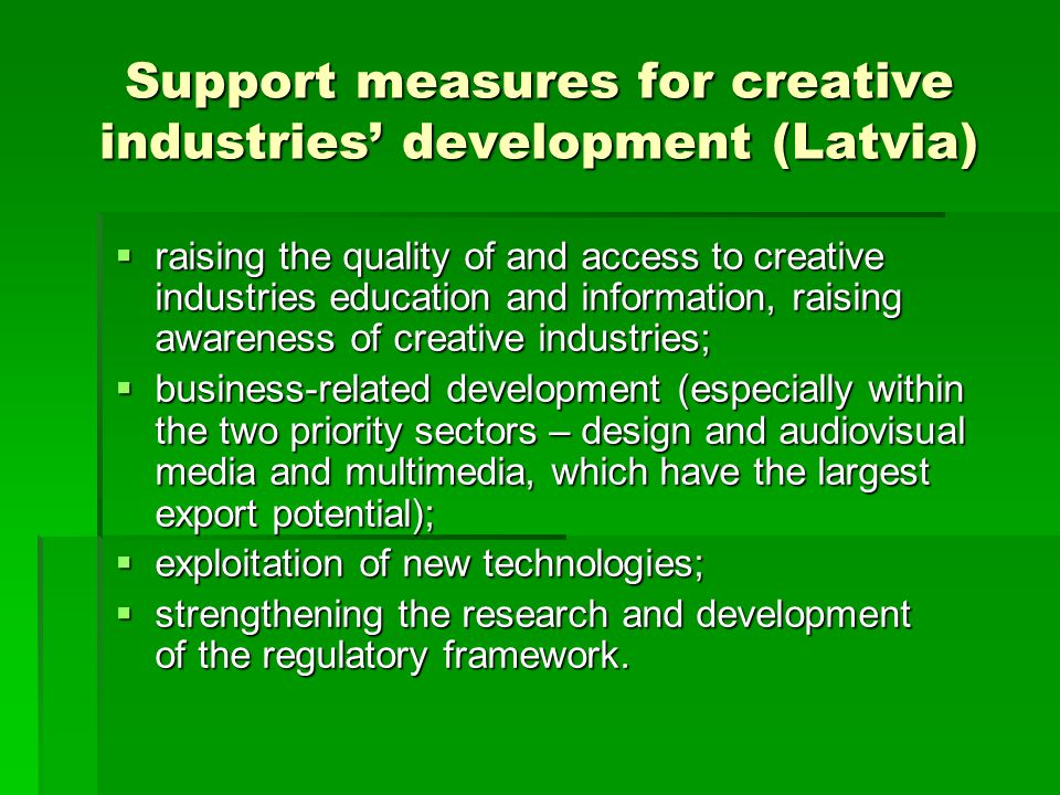 Support measures for creative industries' development (Latvia)