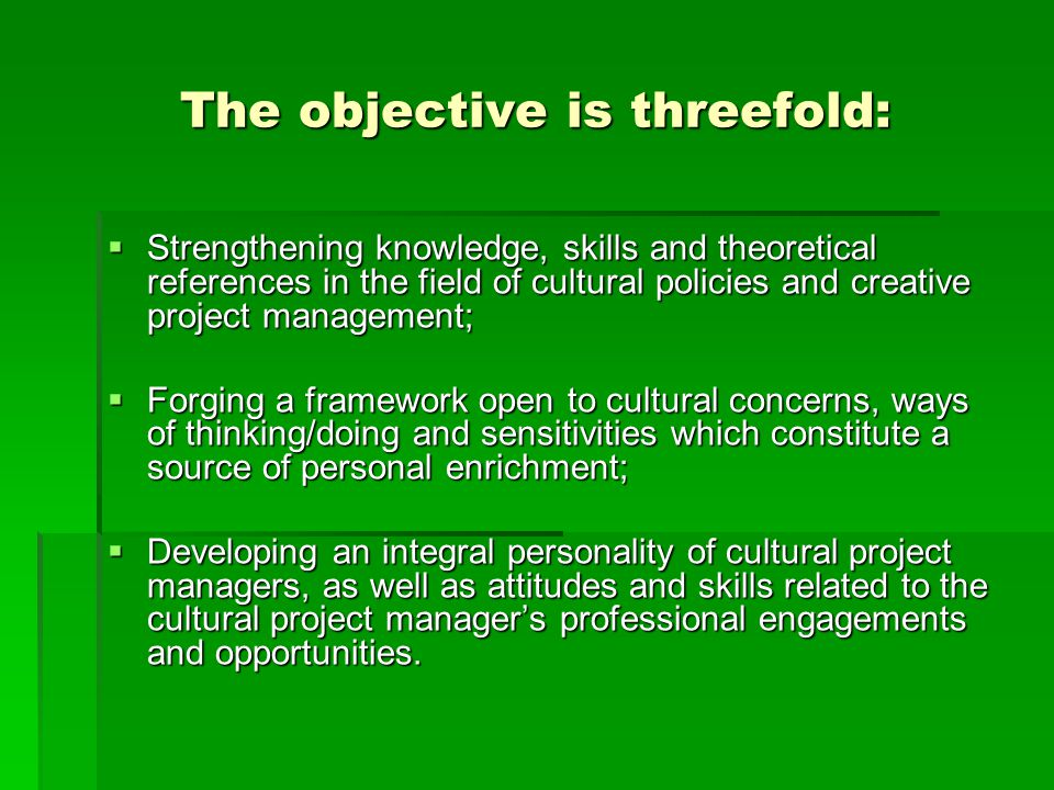 The objective is threefold: