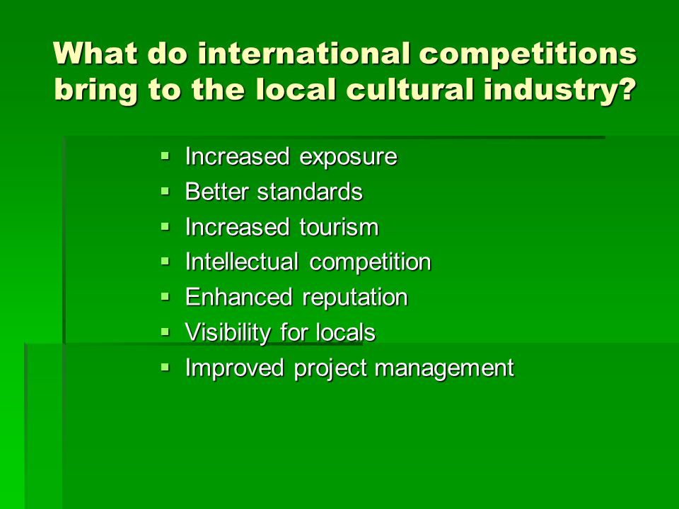 What do international competitions bring to the local cultural industry