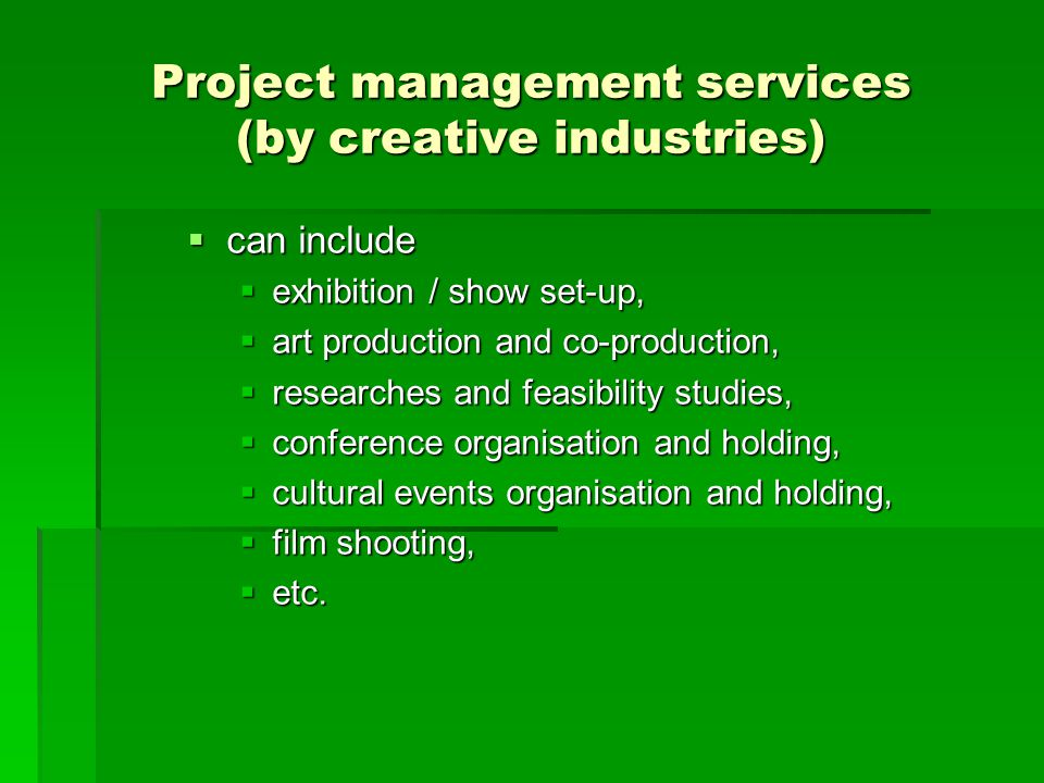 Project management services (by creative industries)