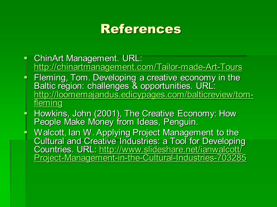 References ChinArt Management. URL: http://chinartmanagement.com/Tailor-made-Art-Tours.
