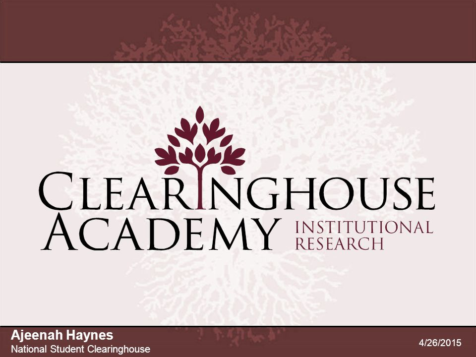 Ajeenah Haynes National Student Clearinghouse 4/12/2017