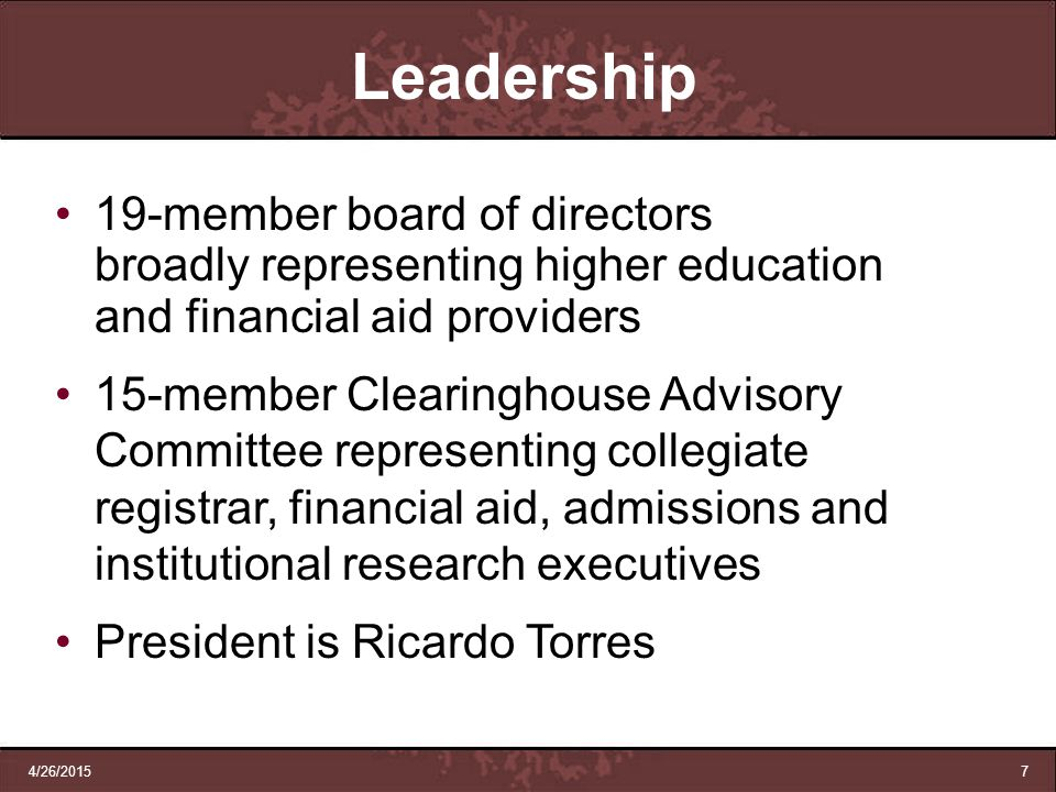 Leadership 19-member board of directors broadly representing higher education and financial aid providers.