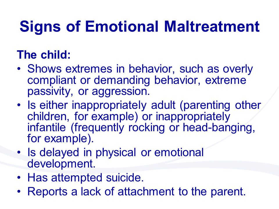 Signs of Emotional Maltreatment