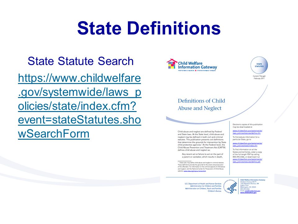 State Definitions State Statute Search https://www.childwelfare.gov/systemwide/laws_policies/state/index.cfm event=stateStatutes.showSearchForm