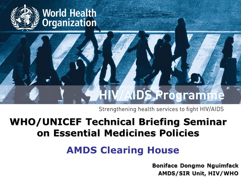 WHO/UNICEF Technical Briefing Seminar on Essential Medicines Policies
