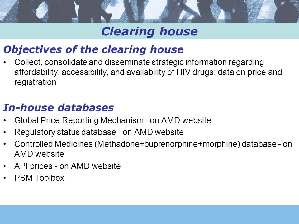 Clearing house Objectives of the clearing house In-house databases