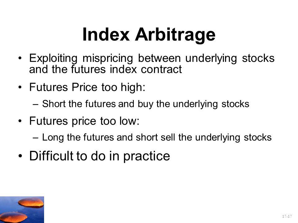 Index Arbitrage Difficult to do in practice